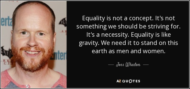 quote-equality-is-not-a-concept-it-s-not-something-we-should-be-striving-for-it-s-a-necessity-joss-whedon-57-78-50